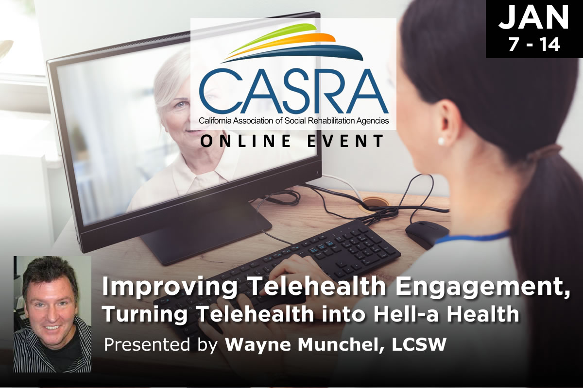 Improving Telehealth Engagement - Turning Telehealth into Hell-a Health | California Association of Social Rehabilitation Agencies