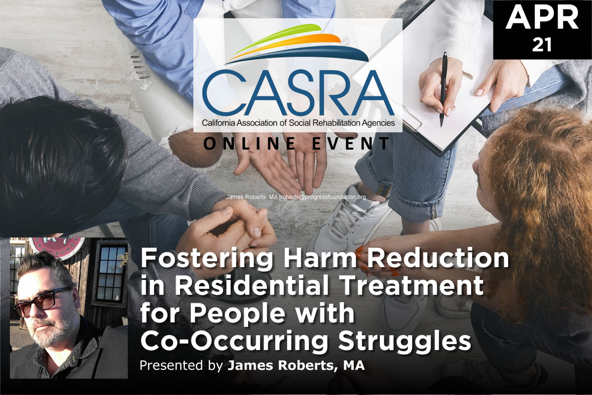 Fostering Harm Reduction in Residential Treatment for People with Co-Occurring Struggles | California Association of Social Rehabilitation Agencies