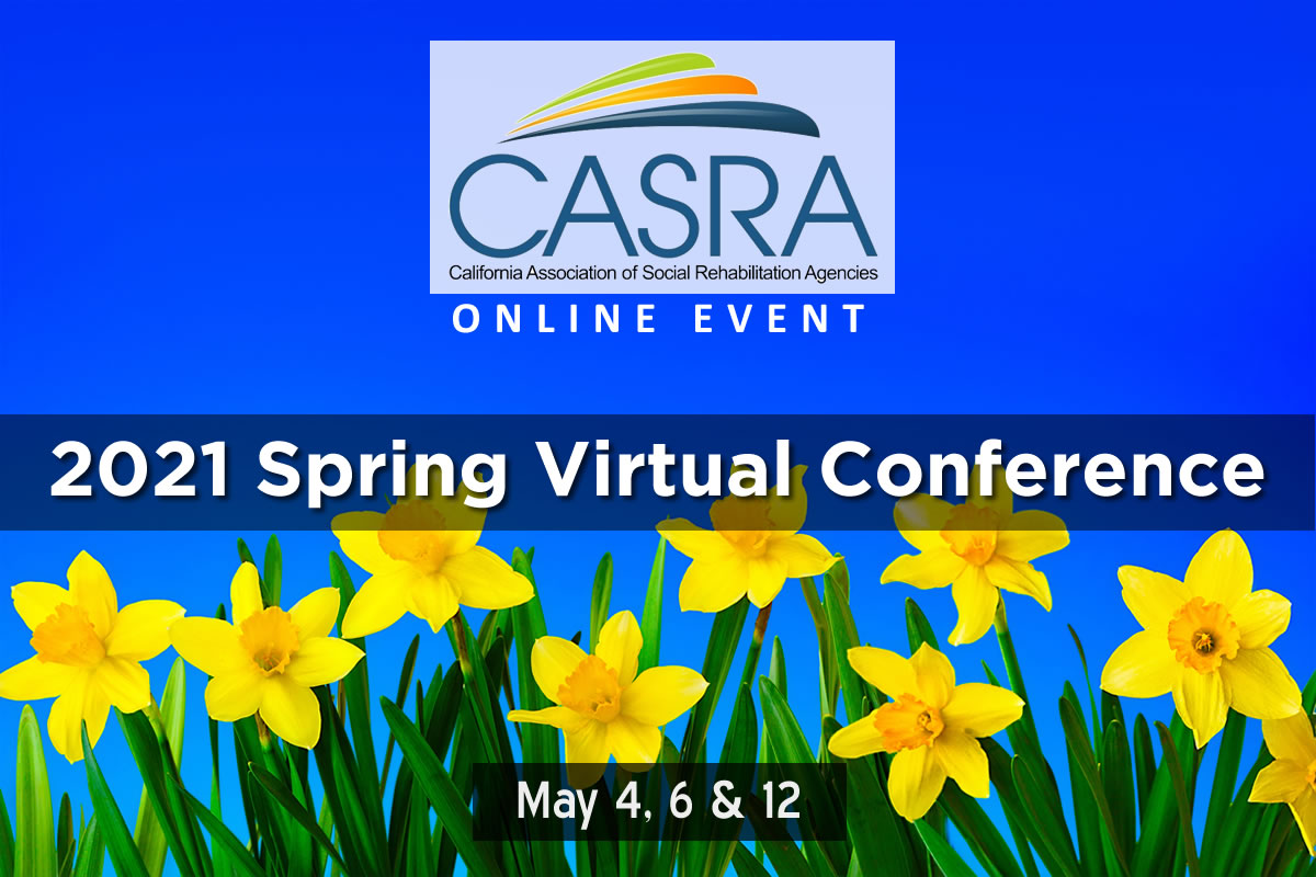 CASRA 2021 Spring Virtual Conference | California Association of Social Rehabilitation Agencies
